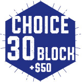 Choice 30 Block + $50